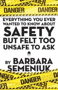 Book cover: Everything you ever wanted to know about about safety but felt too unsafe to ask.