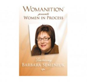 Womanition Women in Process featuring Barbara Semeniuk